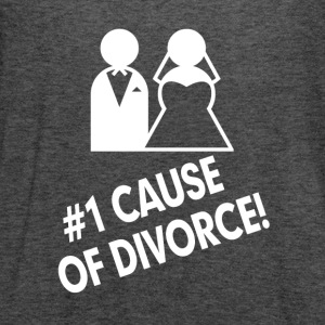 #1 Cause of Divorce FUNNY Marriage  Women's T-Shirts - Women's Flowy Tank Top by Bella