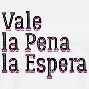 Vale la Pena la Espera Worth the Wait - Men's Premium T-Shirt