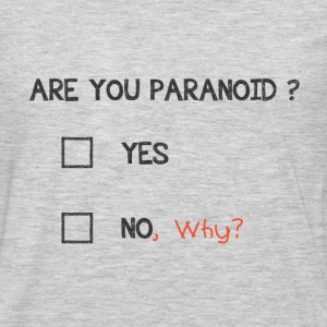 Are You Paranoid ? - Men's Premium Long Sleeve T-Shirt