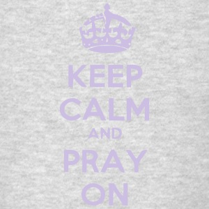 KEEP CALM AN PRAY ON Sportswear - Men's T-Shirt