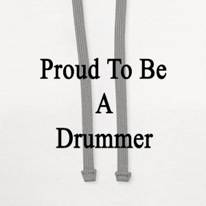 proud_to_be_a_drummer T-Shirts - Contrast Hoodie