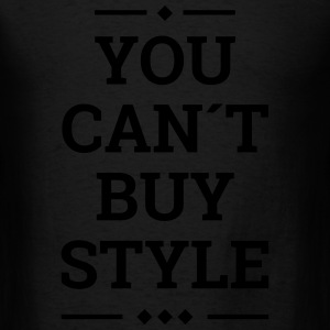 you can´t buy style fashion stylish swag Sportswear - Men's T-Shirt