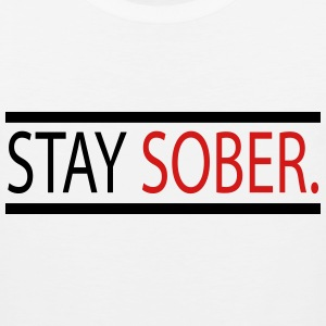 Stay Sober. T-Shirts - Men's Premium Tank