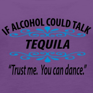 If Tequila Could Talk Women's - Women's Premium Tank Top
