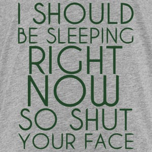 I SHOULD BE SLEEPING RIGHT NOW... Sweatshirts - Toddler Premium T-Shirt