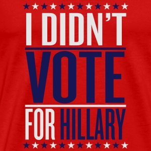 I didn't vote for hillary Sportswear - Men's Premium T-Shirt