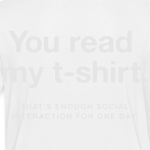 YOU READ MY SHIRT - ENOUGH SOCIAL INTERACTION Kids' Shirts - Toddler Premium T-Shirt