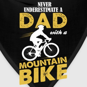 Never Underestimate A Dad With A Mountain Bike T-Shirts - Bandana