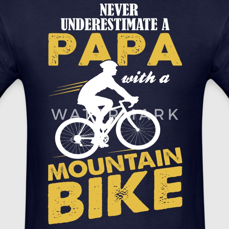 Never Underestimate A Papa With A Mountain Bike T-Shirts - Men's T-Shirt