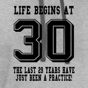 Life Begins At 30... 30th Birthday T-Shirts - Contrast Hoodie