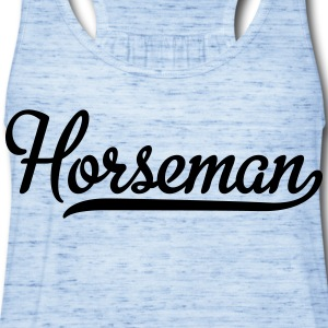 Horseman T-Shirts - Women's Flowy Tank Top by Bella