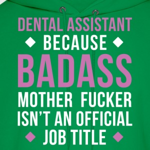 Badass Dental Assistant Professions T Shirt Women's T-Shirts - Men's Hoodie