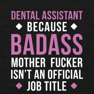Badass Dental Assistant Professions T Shirt Mugs & Drinkware - Men's Premium Tank