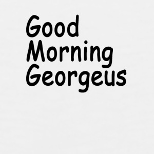 good_morning_gorgeous - Men's Premium Tank