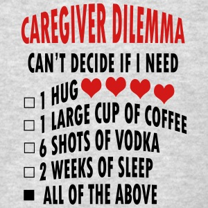 Caregiver Dilemma  - Men's T-Shirt