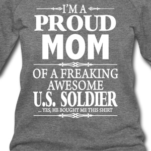 I'm A Proud Mom Of An Awesome U.S. Soldier - Women's Wideneck Sweatshirt