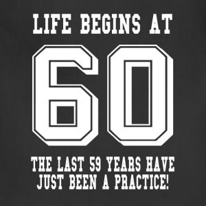 Life Begins At 60... 60th Birthday T-Shirts - Adjustable Apron