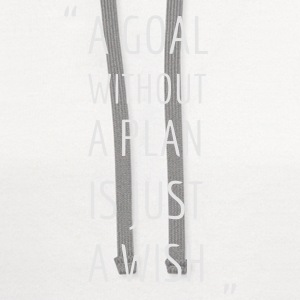 A GOAL WITHOUT A PLAN IS JUST A WISH Polo Shirts - Contrast Hoodie