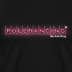 Pole Dancing is my Anti Drug Tank - Men's Premium T-Shirt