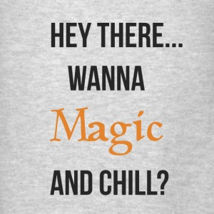 Magic and chill (neutral) Hoodies - Men's T-Shirt