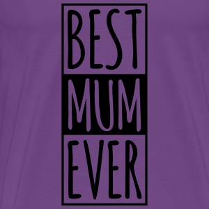 Best MUM Ever Tanks - Men's Premium T-Shirt