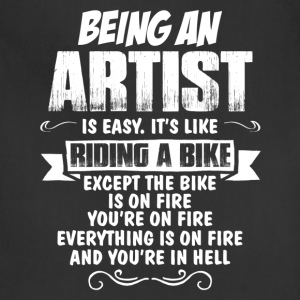 Being An Artist... T-Shirts - Adjustable Apron