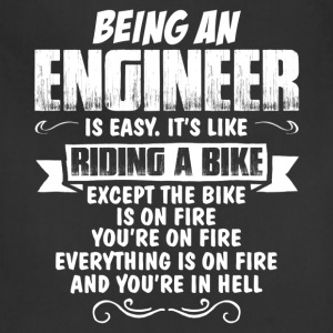 Being An Engineer... T-Shirts - Adjustable Apron