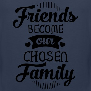 Friends Become Our Chosen Family T-Shirts - Men's Premium Tank