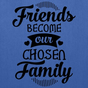 Friends Become Our Chosen Family Women's T-Shirts - Tote Bag