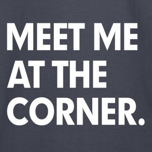 Meet me at the corner Hoodies - Kids' Long Sleeve T-Shirt