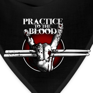 Practice to the Blood - Bandana
