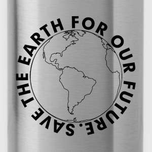 Save The Earth For Our Future, Earth Day Hoodies - Water Bottle