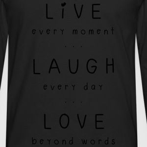 live laugh love motto Bags & backpacks - Men's Premium Long Sleeve T-Shirt