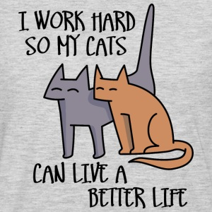 I work hard so my cats can live a better life Women's T-Shirts - Men's Premium Long Sleeve T-Shirt