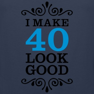 I Make 40 Look Good Women's T-Shirts - Men's Premium Tank