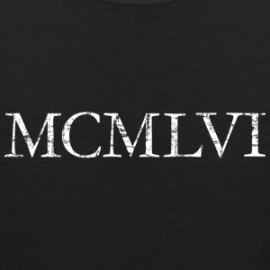 MCMLVI Year 1956 Vintage Birthday T-Shirt - Men's Premium Tank