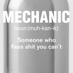 Mechanic Someone who fixes sh*t you cant  T-Shirts - Water Bottle