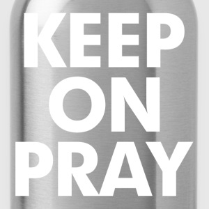 Keep On Pray Religious Women's T-Shirts - Water Bottle