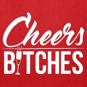 Cheers bitches - Tote Bag