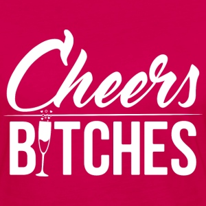 Cheers bitches - Women's Premium Long Sleeve T-Shirt