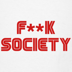 F**k Society - Men's T-Shirt