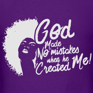 LocStar God Doesn't Make Mistakes - Men's T-Shirt