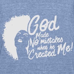 LocStar God Doesn't Make Mistakes - Unisex Tri-Blend T-Shirt by American Apparel