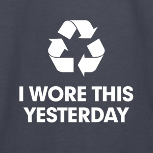 Recycle I Wore This Yesterday Hoodies - Kids' Long Sleeve T-Shirt