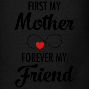 First My Mother Forever My Friend Tanks - Men's T-Shirt