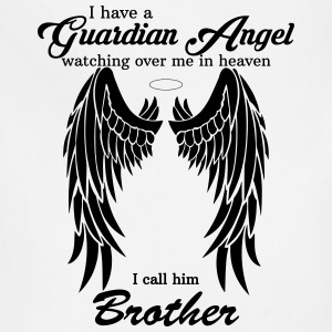 My Brother Is My Guardian Angel he Watches Over M T-Shirts - Adjustable Apron