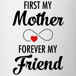 First My Mother Forever My Friend Women's T-Shirts - Coffee/Tea Mug