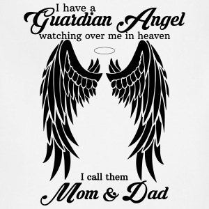 I Have a Guardian Angel Mom and Dad Women's T-Shirts - Adjustable Apron