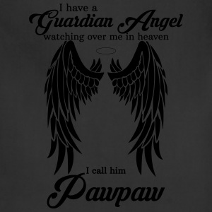 My Pawpaw Is My Guardian Angel she Watches Over My T-Shirts - Adjustable Apron