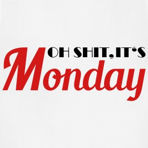Oh shit, it's monday Tanks - Adjustable Apron